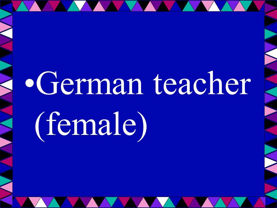 German teacher (female)