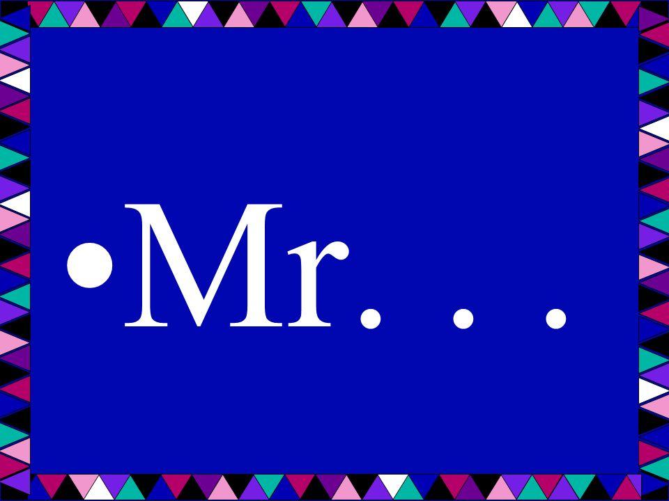Mr...