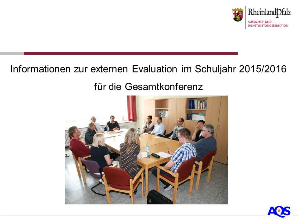Informationen zur externen Evaluation im Schuljahr 2015/2016 für die Gesamtkonferenz