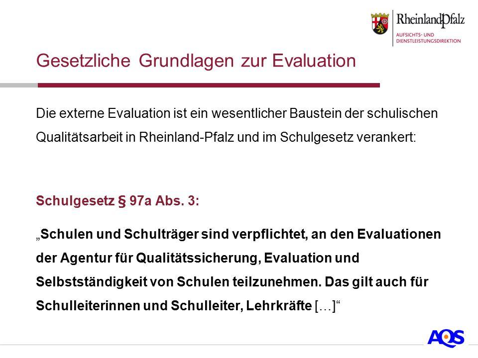 Die externe Evaluation ist ein wesentlicher Baustein der schulischen Qualitätsarbeit in Rheinland-Pfalz und im Schulgesetz verankert: Schulgesetz § 97