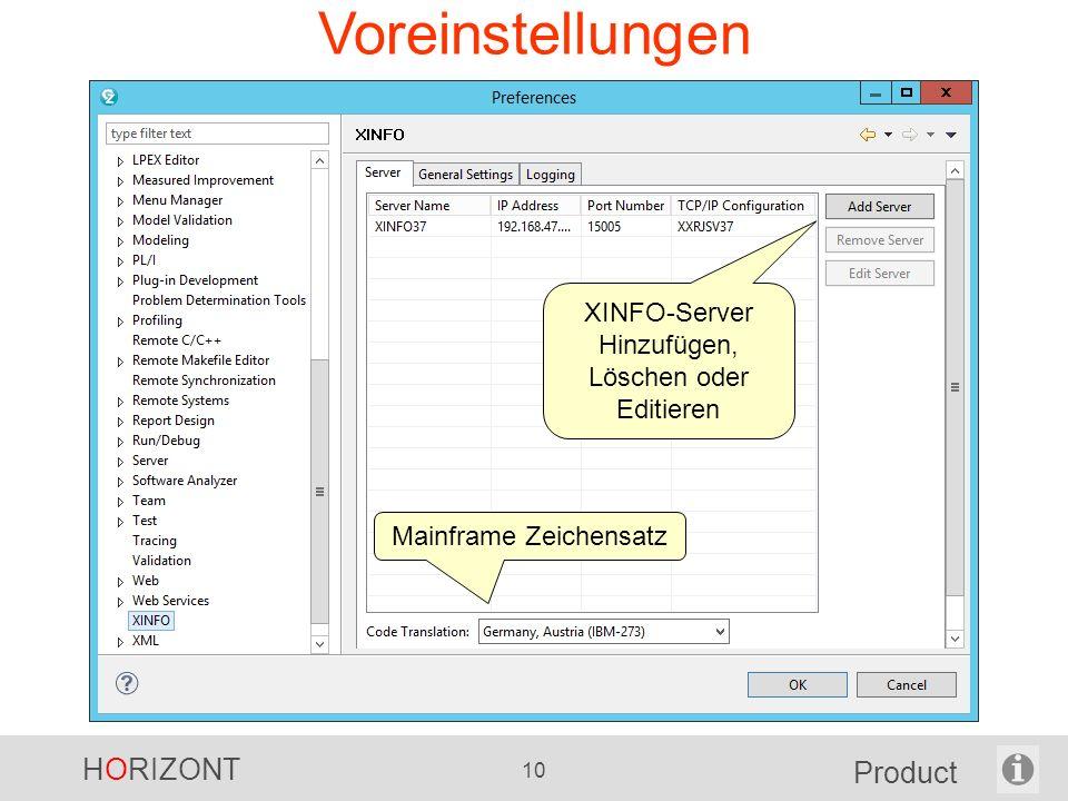 HORIZONT 10 Product Voreinstellungen XINFO-Server Hinzufügen, Löschen oder Editieren Mainframe Zeichensatz