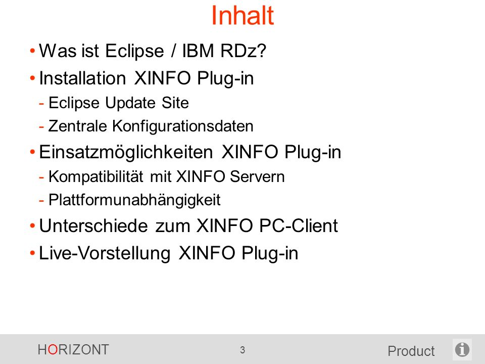 HORIZONT 3 Product Inhalt Was ist Eclipse / IBM RDz.