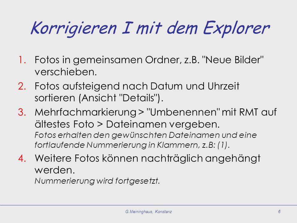 Korrigieren I mit dem Explorer 1.Fotos in gemeinsamen Ordner, z.B.