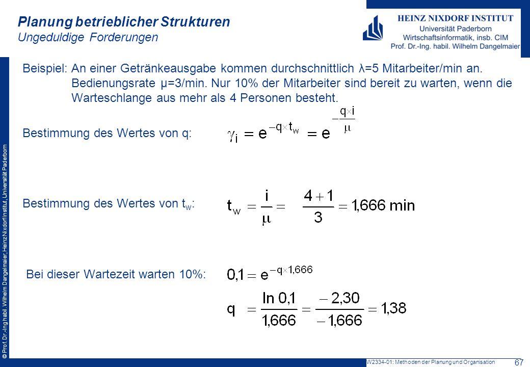 © Prof. Dr.-Ing habil. Wilhelm Dangelmaier, Heinz Nixdorf Institut, Universität Paderborn Beispiel:An einer Getränkeausgabe kommen durchschnittlich λ=