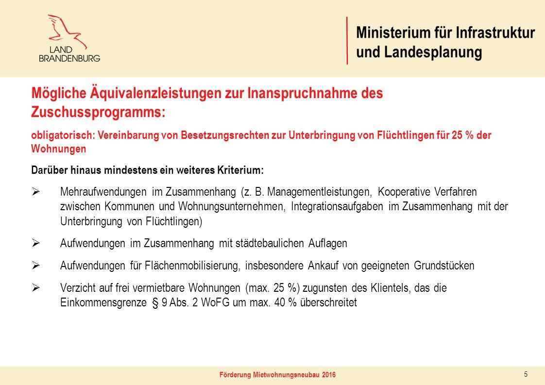 Förderung Mietwohnungsneubau 2016 5 Mögliche Äquivalenzleistungen zur Inanspruchnahme des Zuschussprogramms: obligatorisch: Vereinbarung von Besetzung
