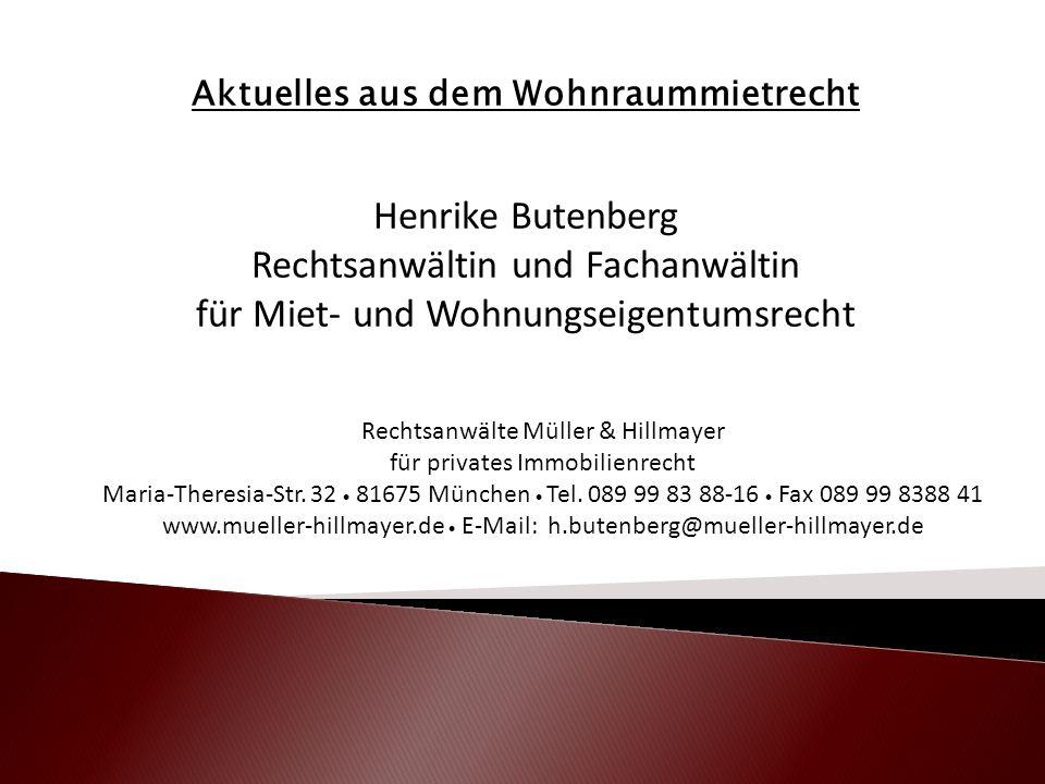 Rechtsanwälte Müller & Hillmayer für privates Immobilienrecht Maria-Theresia-Str. 32  81675 München  Tel. 089 99 83 88-16  Fax 089 99 8388 41 www.m