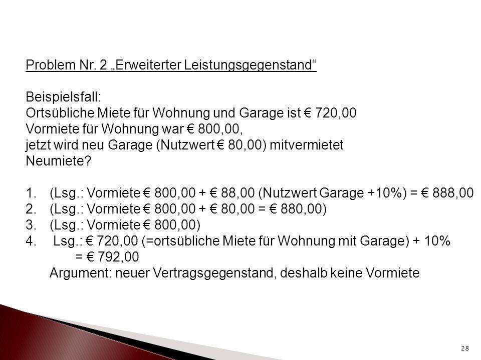 """Problem Nr. 2 """"Erweiterter Leistungsgegenstand"""" Beispielsfall: Ortsübliche Miete für Wohnung und Garage ist € 720,00 Vormiete für Wohnung war € 800,00"""