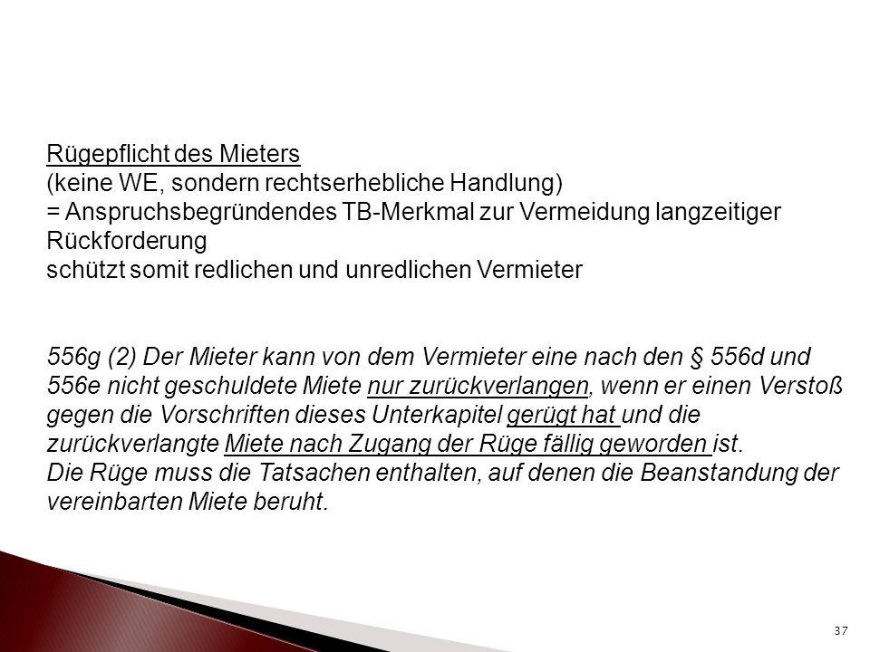 Beweispflicht des Mieters für qualifizierte Rüge: - Zugang der Rüge, - in Textform (Email, SMS – Nachweis?) vor Fälligkeit (nicht Bezahlung) der nächsten Miete, also am Tag vor dem 3.