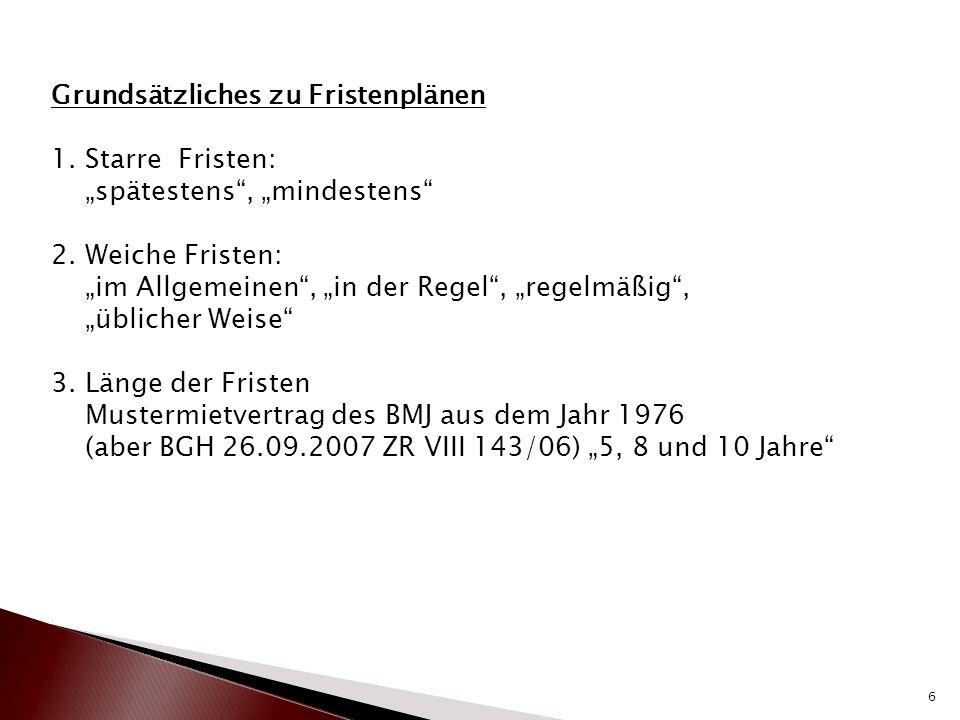 """Grundsätzliches zu Fristenplänen 1. Starre Fristen: """"spätestens"""", """"mindestens"""" 2. Weiche Fristen: """"im Allgemeinen"""", """"in der Regel"""", """"regelmäßig"""", """"übl"""