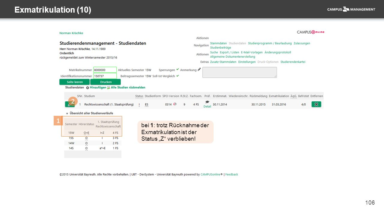 """106 Exmatrikulation (10) 1 bei 1: trotz Rücknahme der Exmatrikulation ist der Status """"Z verblieben."""