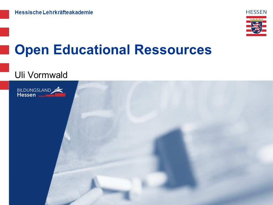 Hessische Lehrkräfteakademie Uli Vormwald Open Educational Ressources