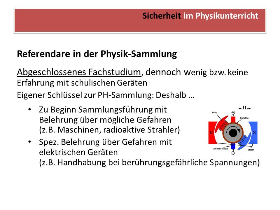 Sicherheit im Physikunterricht Referendare im PH-Unterricht (1.ABA) Wenig bzw.