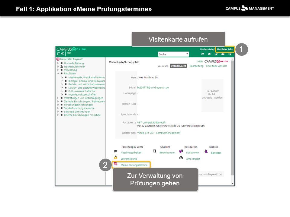 Fall 2: Applikation «Prüfungsverwaltung» 1a 2 1b Fakultät/Fachbereic h auswählen… …oder zu eigener Abteilung Zur Verwaltung von Prüfungen gehen TODO: Screenshot