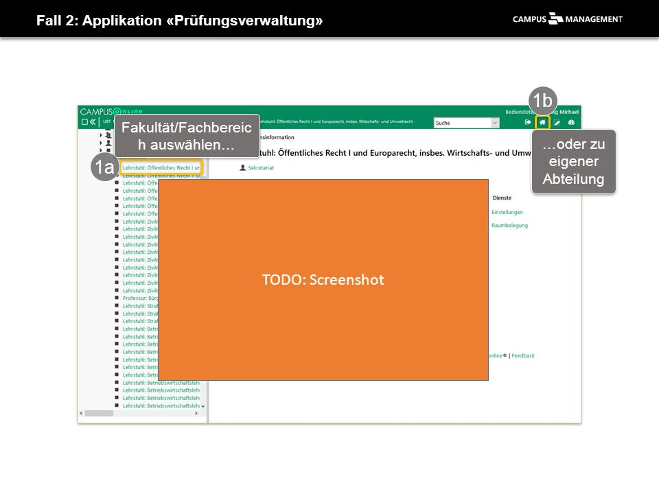 Applikation «Prüfungsverwaltung» - Veranstaltung/Modul wählen 6 Veranstaltung/Modul auswählen… 7 Auswahl übernehmen…