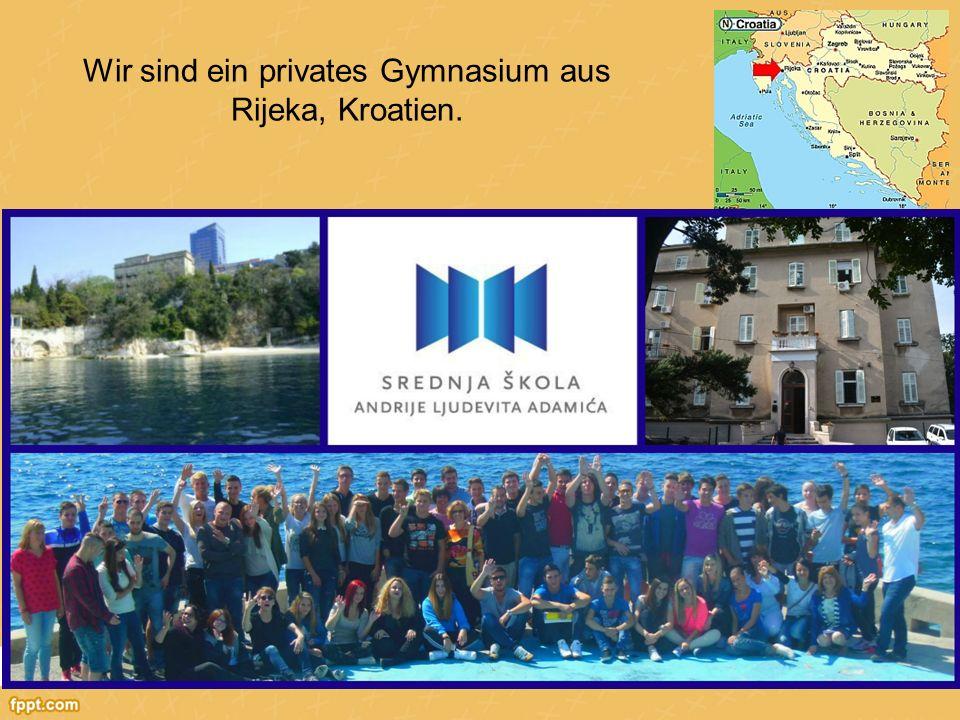 Wir sind ein privates Gymnasium aus Rijeka, Kroatien.