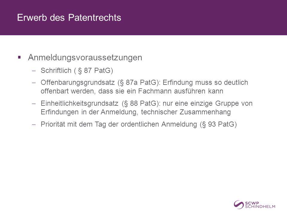 Erwerb des Patentrechts  Gesetzmäßigkeitsprüfung (§ 99 PatG)  Formelle Prüfung der Anmeldung, keine Prüfung ob der Anmelder Anspruch auf Eintragung hat  Verbesserungs- / Äußerungsauftrag bei Mängeln  Veröffentlichung:  Nach Ablauf von 18 Monaten  Recherchenbericht des ÖPA  Veröffentlichung der Patentschrift, Eintragung im Patentregister, Ausstellung der Patenturkunde, Bekanntmachung im PBI