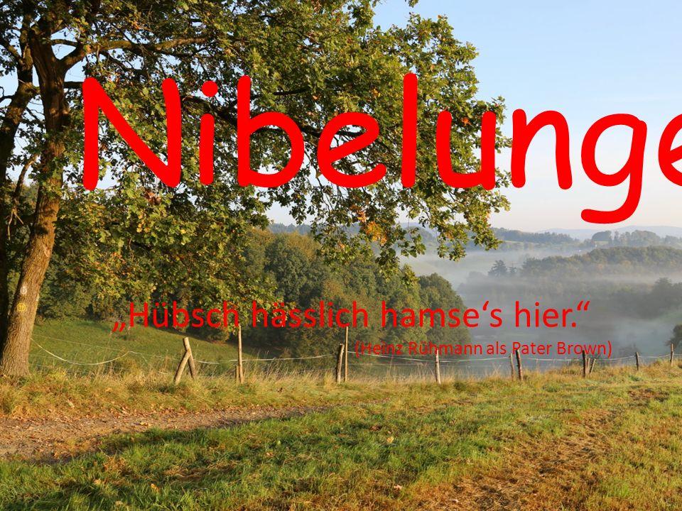 """Nibelungenland """"Hübsch hässlich hamse's hier."""" (Heinz Rühmann als Pater Brown)"""