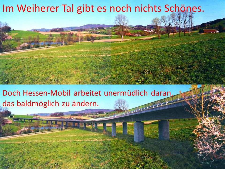 Im Weiherer Tal gibt es noch nichts Schönes. Doch Hessen-Mobil arbeitet unermüdlich daran, das baldmöglich zu ändern.
