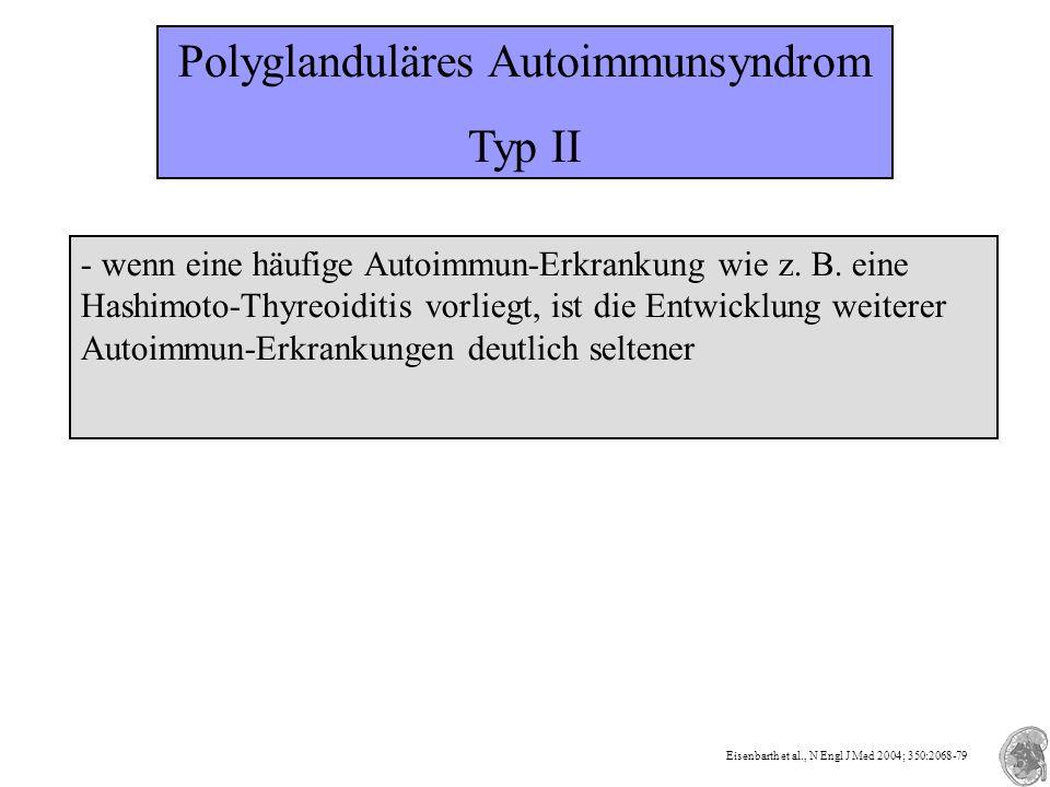 Polyglanduläres Autoimmunsyndrom Typ II - wenn eine häufige Autoimmun-Erkrankung wie z.