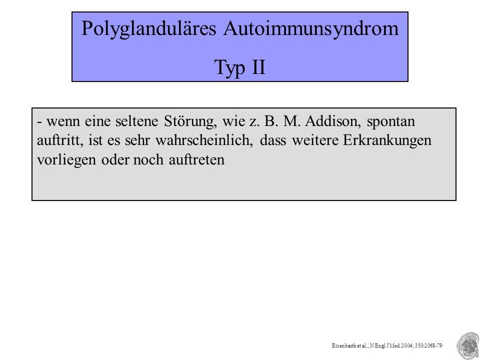 Polyglanduläres Autoimmunsyndrom Typ II - wenn eine seltene Störung, wie z.