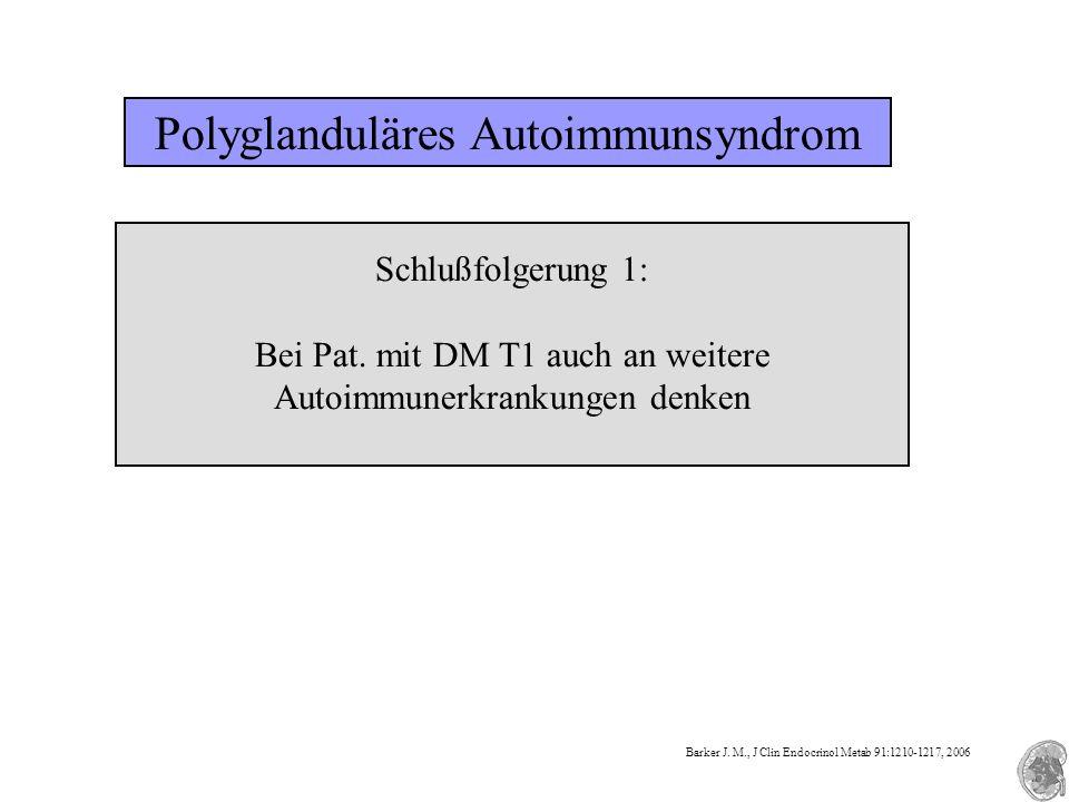 Polyglanduläres Autoimmunsyndrom Schlußfolgerung 1: Bei Pat.