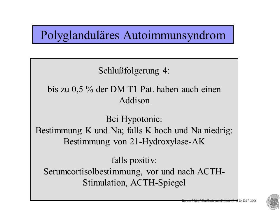 Polyglanduläres Autoimmunsyndrom Schlußfolgerung 4: bis zu 0,5 % der DM T1 Pat.