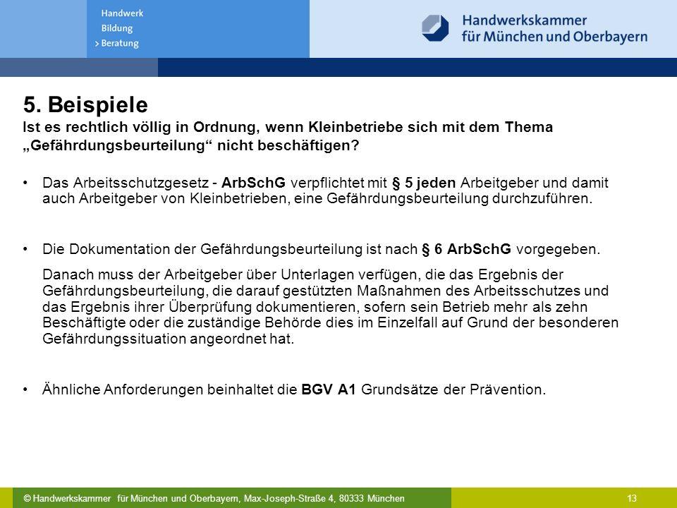 © Handwerkskammer für München und Oberbayern, Max-Joseph-Straße 4, 80333 München 13 5. Beispiele Ist es rechtlich völlig in Ordnung, wenn Kleinbetrieb