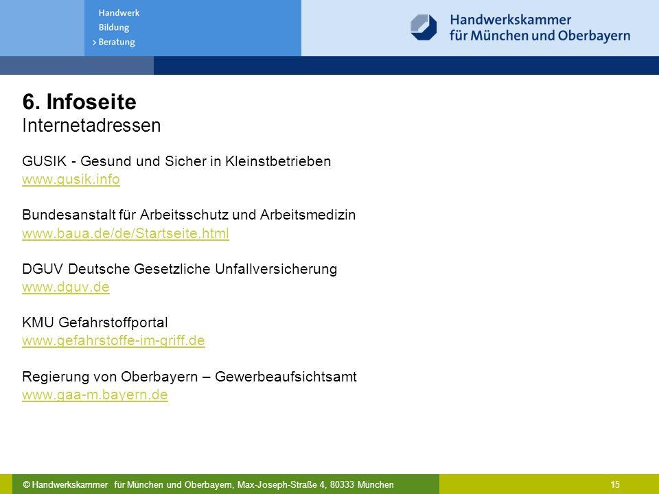 © Handwerkskammer für München und Oberbayern, Max-Joseph-Straße 4, 80333 München 15 6. Infoseite Internetadressen GUSIK - Gesund und Sicher in Kleinst