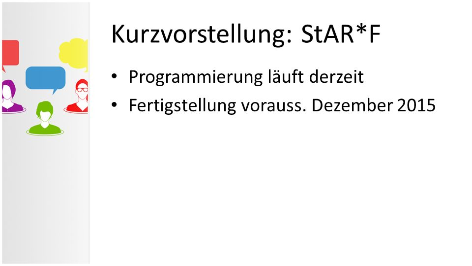 Kurzvorstellung: StAR*F Programmierung läuft derzeit Fertigstellung vorauss. Dezember 2015