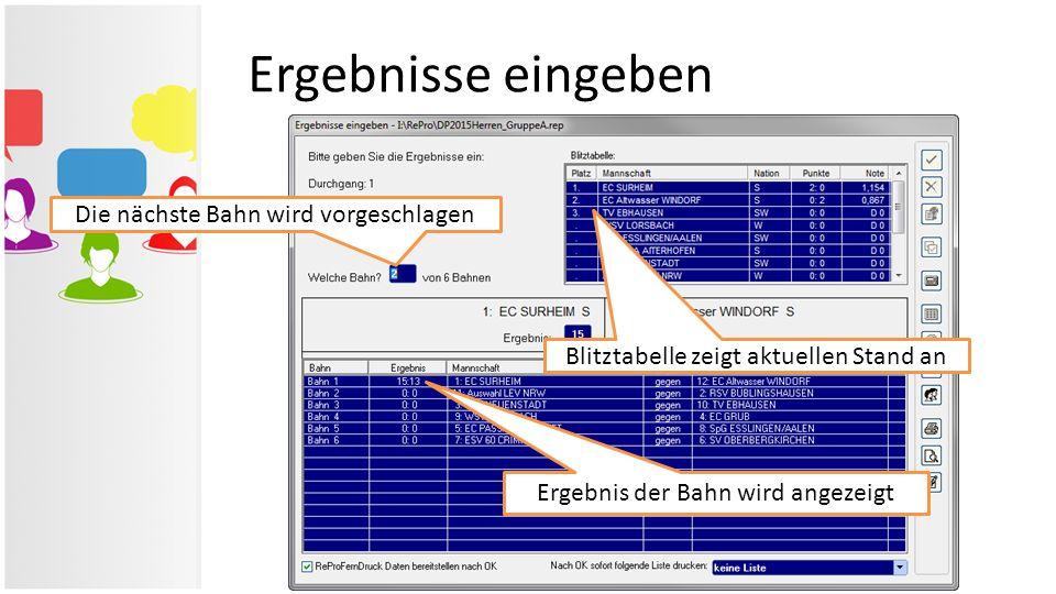 Ergebnisse eingeben Die nächste Bahn wird vorgeschlagen Ergebnis der Bahn wird angezeigt Blitztabelle zeigt aktuellen Stand an