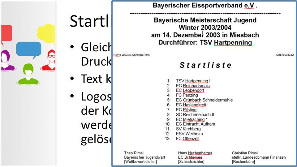 Startliste in Word Gleicher Inhalt wie im RePro- Druckmodul Text kann verändert werden Logos und Werbepartner können in der Kopf- und Fußzeile hinterl