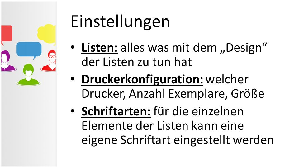 """Listen: alles was mit dem """"Design"""" der Listen zu tun hat Druckerkonfiguration: welcher Drucker, Anzahl Exemplare, Größe Schriftarten: für die einzelne"""