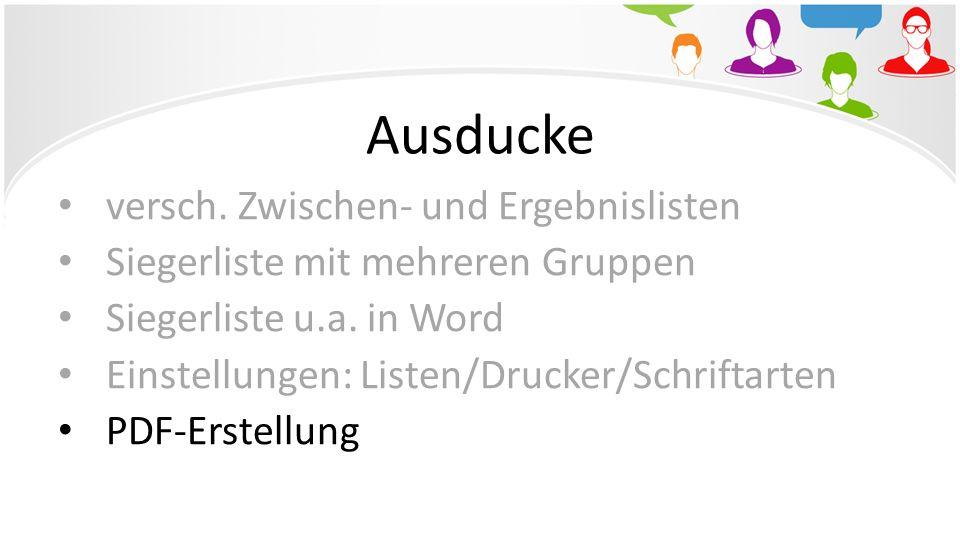 Ausducke versch. Zwischen- und Ergebnislisten Siegerliste mit mehreren Gruppen Siegerliste u.a. in Word Einstellungen: Listen/Drucker/Schriftarten PDF