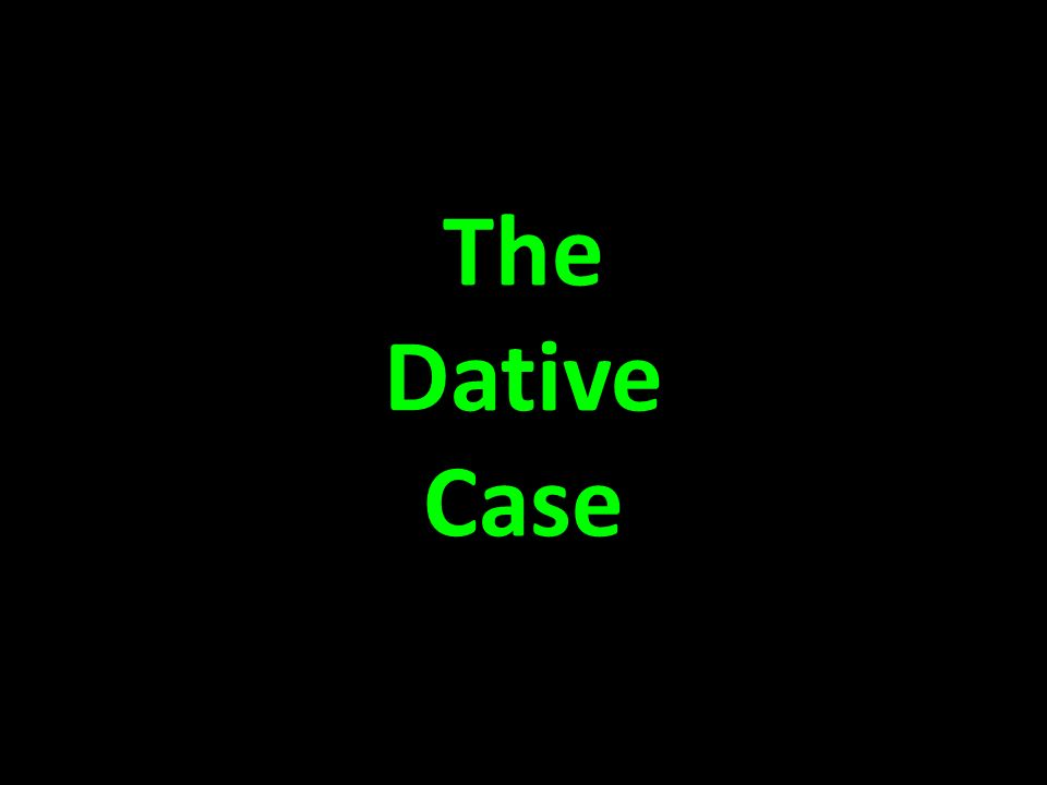 There is a third case in the German language.This is called the Dative Case.