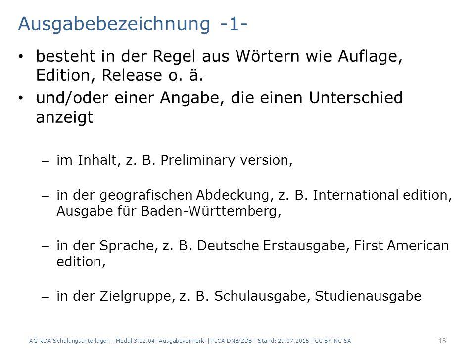 Ausgabebezeichnung -1- besteht in der Regel aus Wörtern wie Auflage, Edition, Release o.