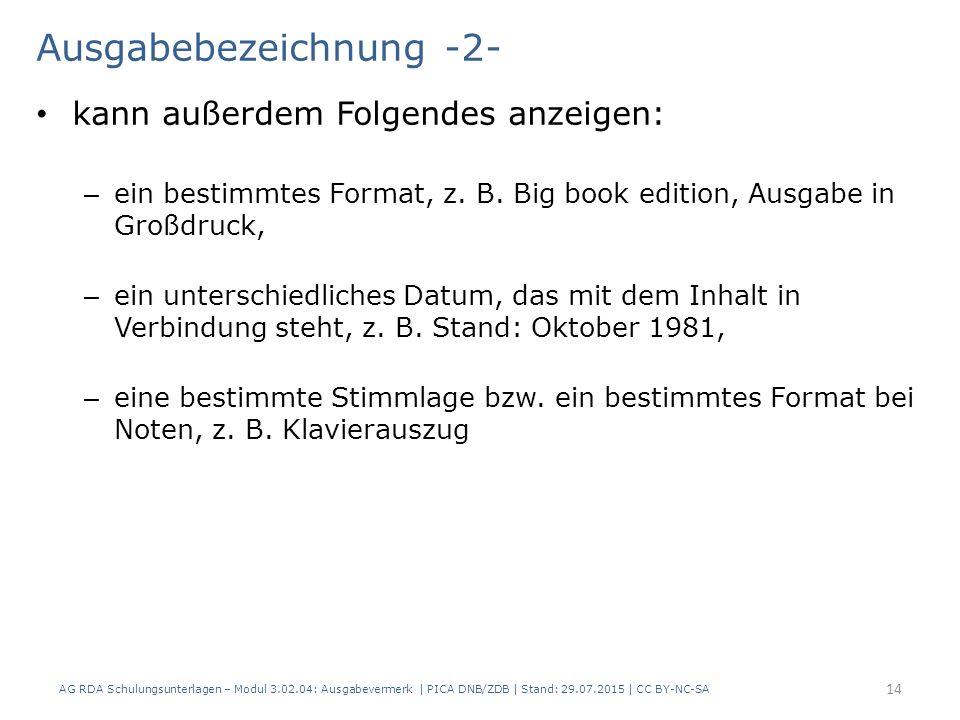 Ausgabebezeichnung -2- kann außerdem Folgendes anzeigen: – ein bestimmtes Format, z.