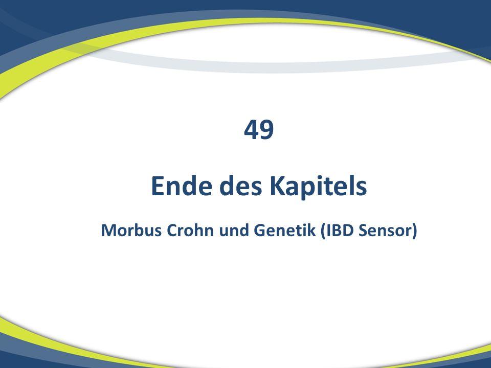 Ende des Kapitels Morbus Crohn und Genetik (IBD Sensor) 49