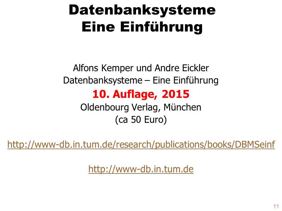 11 Datenbanksysteme Eine Einführung Alfons Kemper und Andre Eickler Datenbanksysteme – Eine Einführung 10. Auflage, 2015 Oldenbourg Verlag, München (c