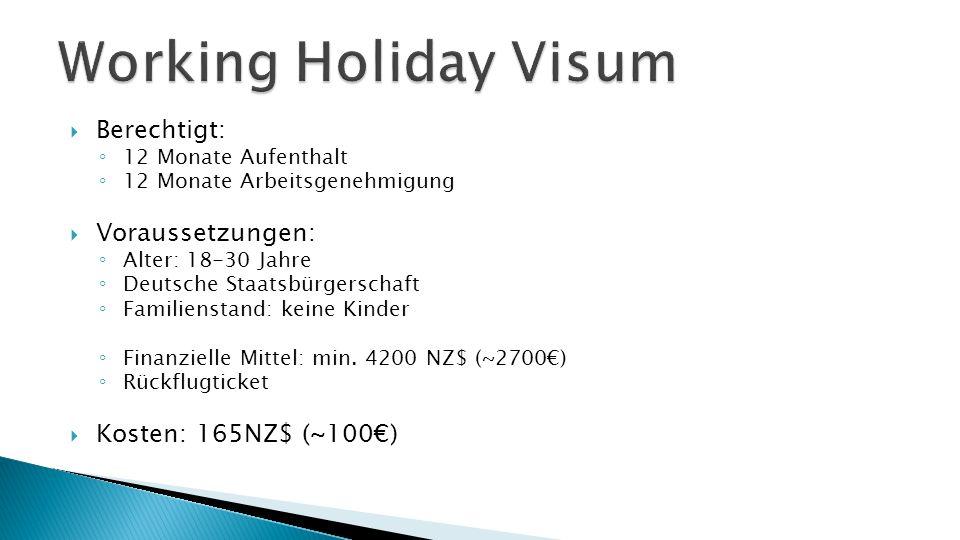  Berechtigt: ◦ 12 Monate Aufenthalt ◦ 12 Monate Arbeitsgenehmigung  Voraussetzungen: ◦ Alter: 18-30 Jahre ◦ Deutsche Staatsbürgerschaft ◦ Familienstand: keine Kinder ◦ Finanzielle Mittel: min.