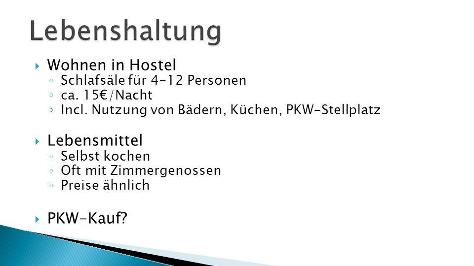  Wohnen in Hostel ◦ Schlafsäle für 4-12 Personen ◦ ca.