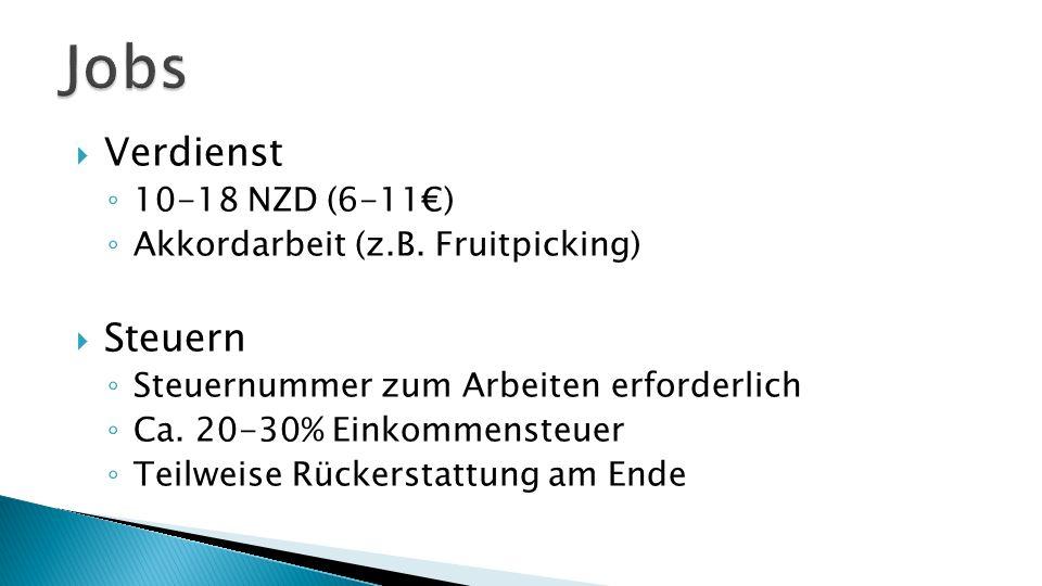  Verdienst ◦ 10-18 NZD (6-11€) ◦ Akkordarbeit (z.B.