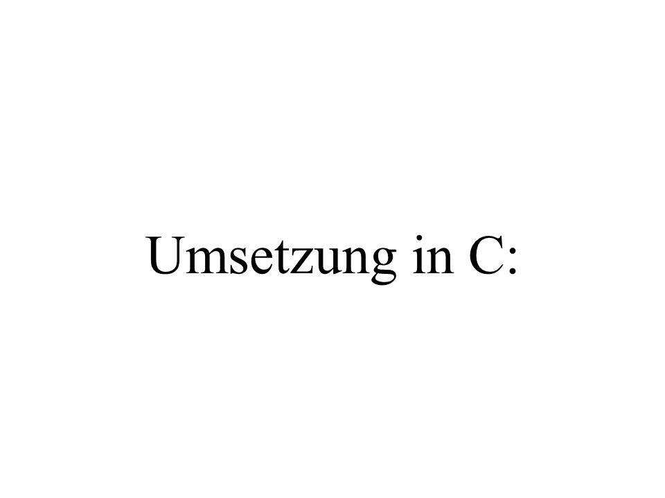 Umsetzung in C: