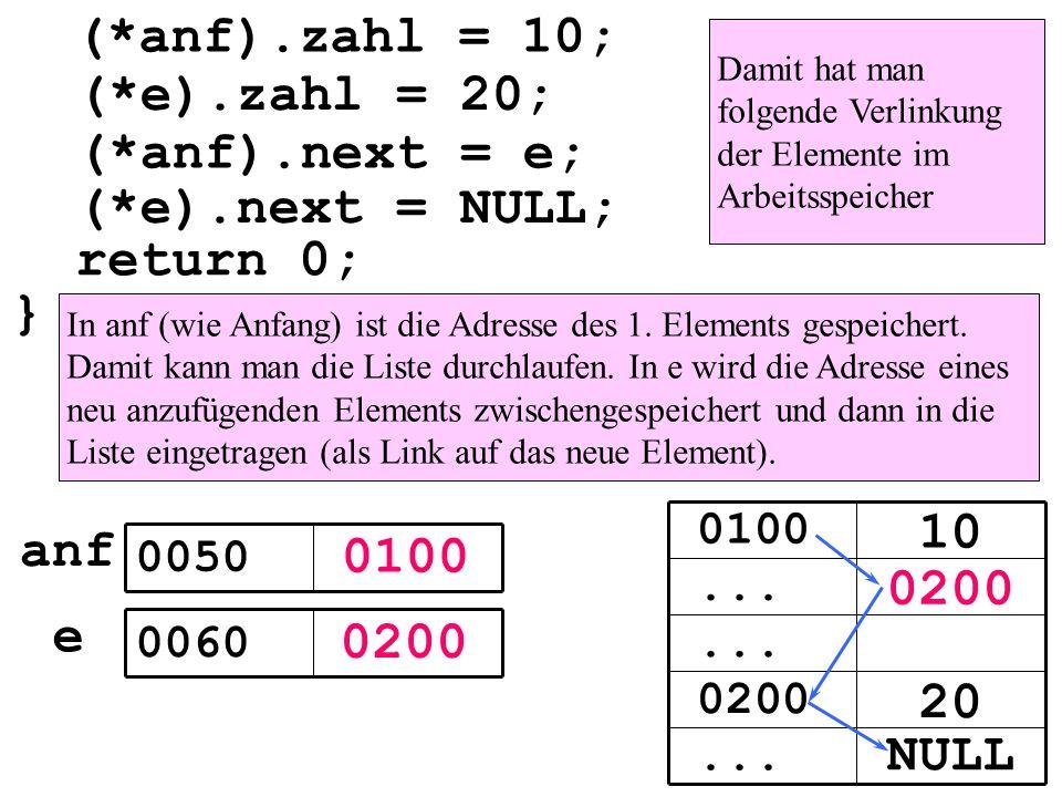 0100 0200 e 0050 0060 (*anf).zahl = 10;... 0200...