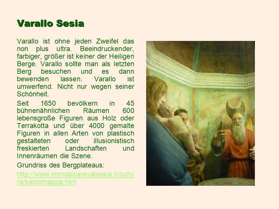 Varallo Sesia Varallo ist ohne jeden Zweifel das non plus ultra.