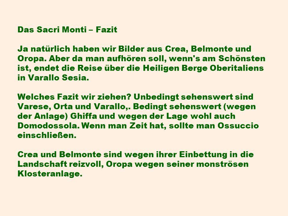 Das Sacri Monti – Fazit Ja natürlich haben wir Bilder aus Crea, Belmonte und Oropa.