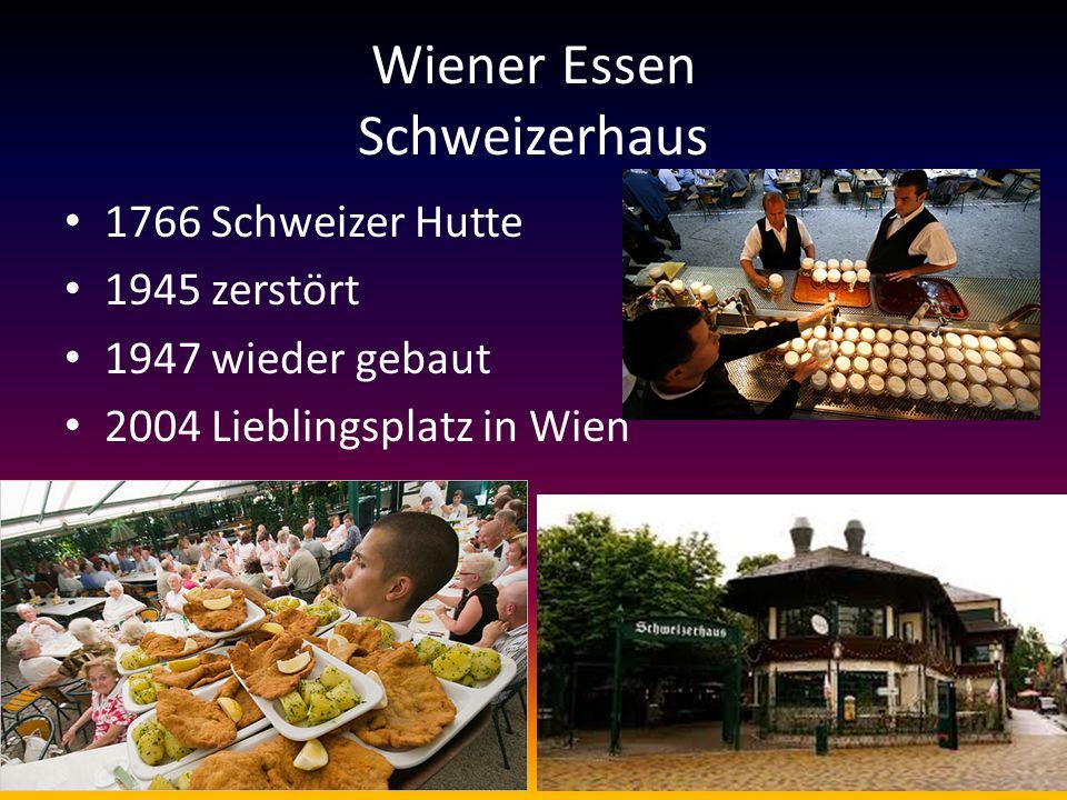 Wiener Essen Schweizerhaus 1766 Schweizer Hutte 1945 zerstört 1947 wieder gebaut 2004 Lieblingsplatz in Wien