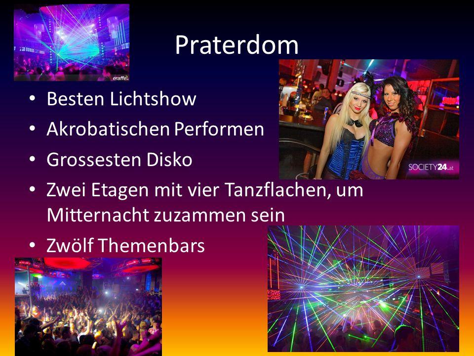 Praterdom Besten Lichtshow Akrobatischen Performen Grossesten Disko Zwei Etagen mit vier Tanzflachen, um Mitternacht zuzammen sein Zwölf Themenbars