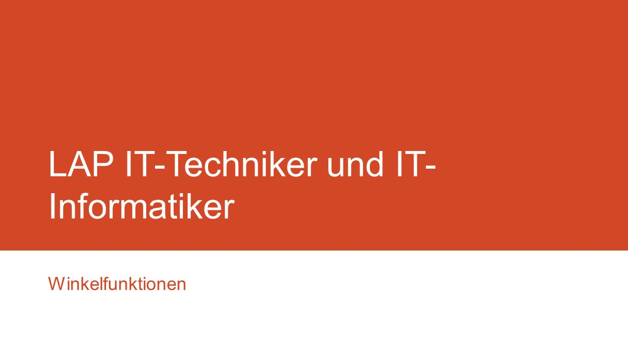 LAP IT-Techniker und IT- Informatiker Winkelfunktionen