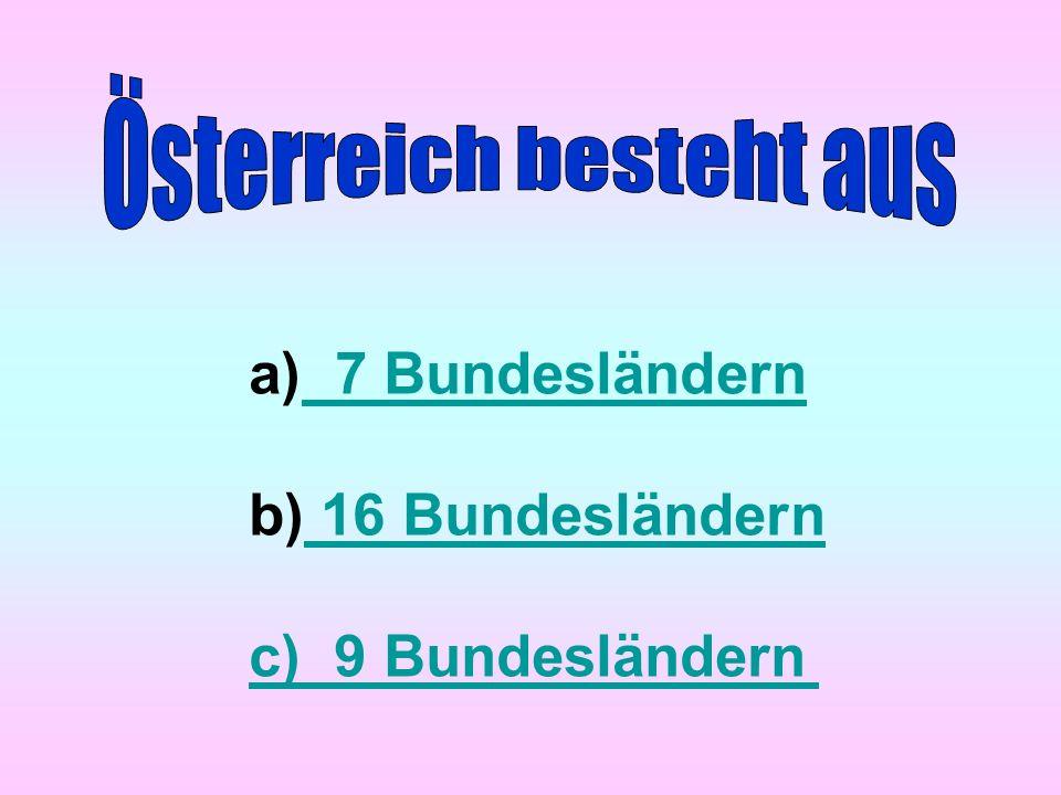 a) 7 Bundesländern 7 Bundesländern b) 16 Bundesländern 16 Bundesländern c) 9 Bundesländern