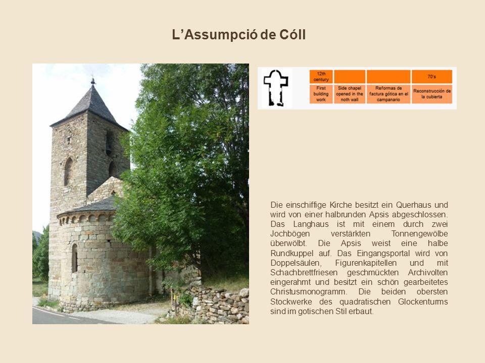 L'Assumpció de Cóll Die einschiffige Kirche besitzt ein Querhaus und wird von einer halbrunden Apsis abgeschlossen. Das Langhaus ist mit einem durch z